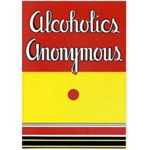 Alcoholics Anonymous (Anniversary Edition)