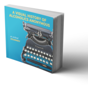 B-85 A Visual History of Alcoholics Anonymous